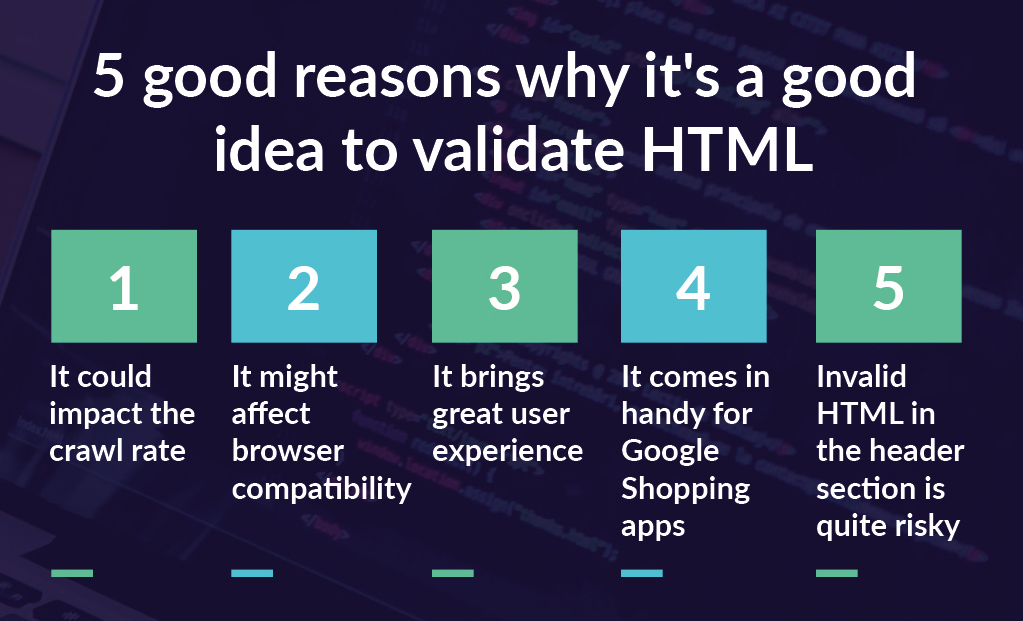 5 good reasons why it's a good idea to validate HTML